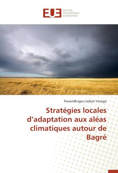 Stratégies locales d'adaptation aux aléas climatiques autour de Bagré