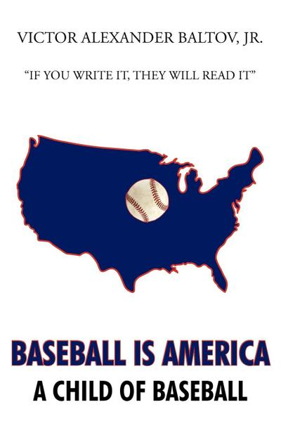Baseball Is America: A Child of Baseball