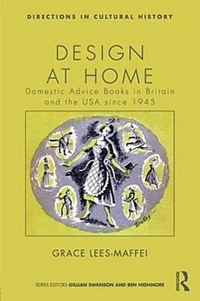 Design at Home: Domestic Advice Books in Britain and the USA Since 1945