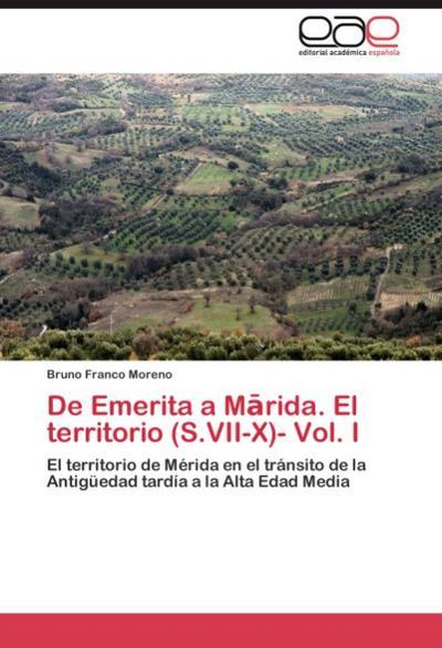 De Emerita a Marida. El territorio (S.VII-X)- Vol. I