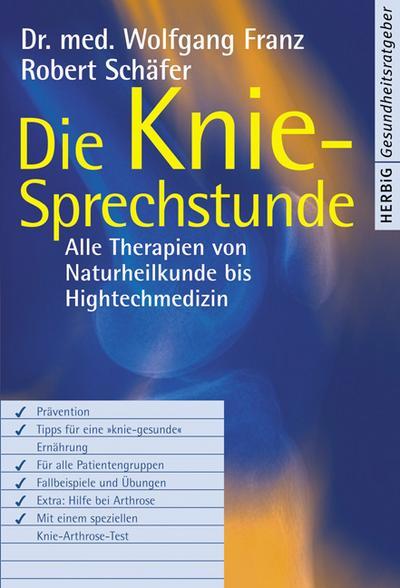 Die Knie-sprechstunde; Alle Therapien von Naturheilkunde bis High-Tech-Medizin   ; Deutsch;  -