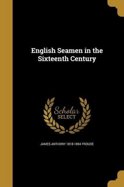 ENGLISH SEAMEN IN THE 16TH CEN