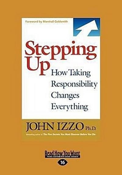 Stepping Up: How Taking Responsibility Changes Everything (Large Print 16pt)