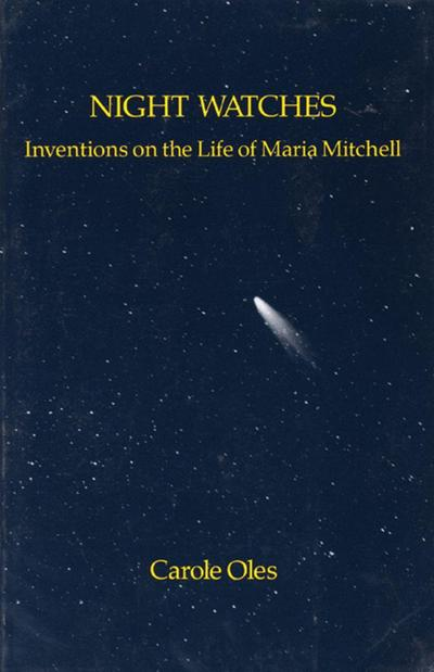 Night Watches: Inventions on the Life of Maria Mitchell