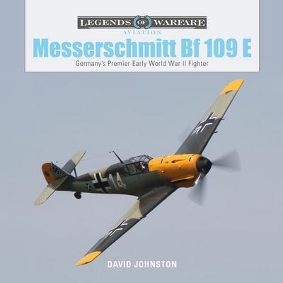 The Messerschmitt Bf 109 E: Germany's Premier Early World War II Fighter