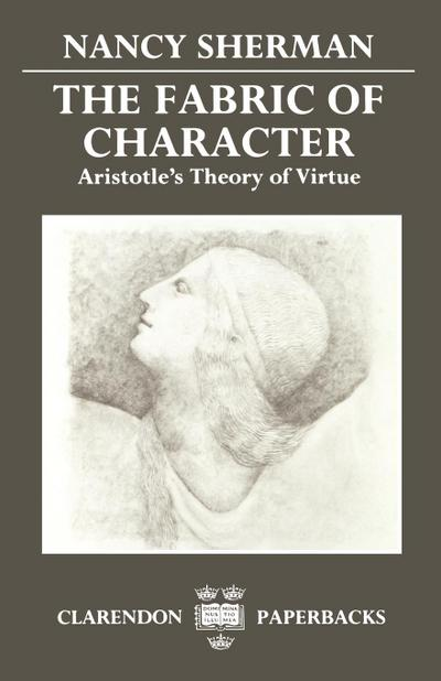 The Fabric of Character: Aristotle's Theory of Virtue