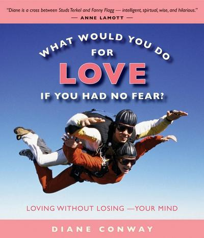 What Would You Do for Love If You Had No Fear?