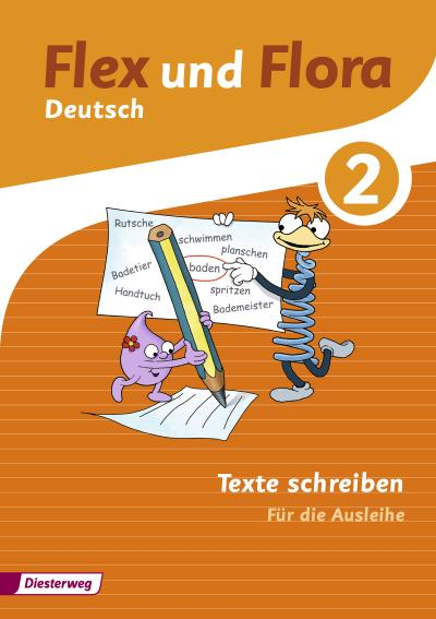 Flex und Flora 2. Heft Texte schreiben: Für die Ausleihe