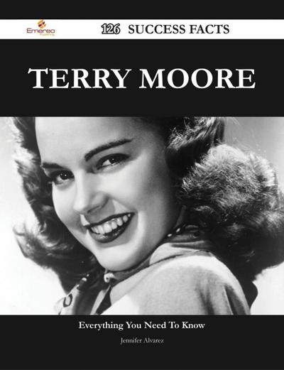 Terry Moore 126 Success Facts - Everything you need to know about Terry Moore