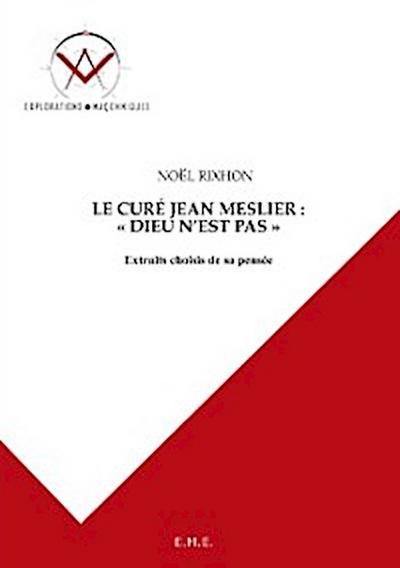 Le curé Jean Meslier : Dieu n'est pas