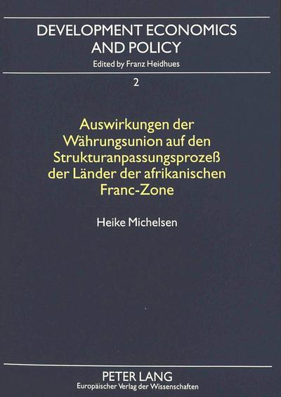Auswirkungen der Währungsunion auf den Strukturanpassungsprozeß der Länder der afrikanischen Franc-Zone
