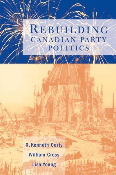 Rebuilding Canadian Party Politics