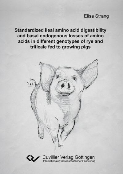 Standardized ileal amino acid digestibility and basal endogenous losses of amino acids in different genotypes of rye and triticale fed to growing pigs