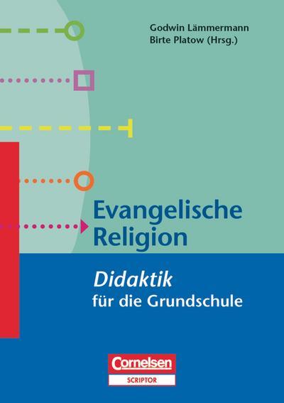 Fachdidaktik für die Grundschule - Religion. Evangelische Religion