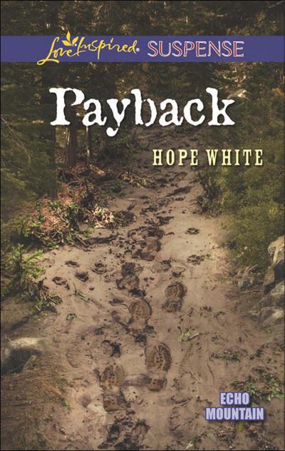 Payback (Mills & Boon Love Inspired Suspense) (Echo Mountain, Book 3)