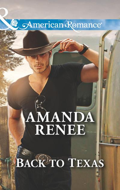 Back to Texas (Mills & Boon American Romance) (Welcome to Ramblewood, Book 5)