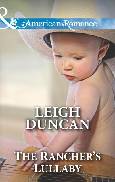 The Rancher's Lullaby (Mills & Boon American Romance) (Glades County Cowboys, Book 4)