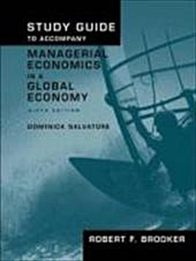 Study Guide to Accompany Managerial Economics in a Global Economy, Sixth Edition
