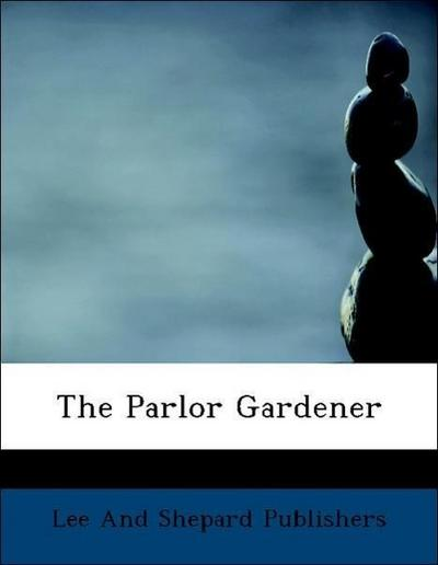 The Parlor Gardener