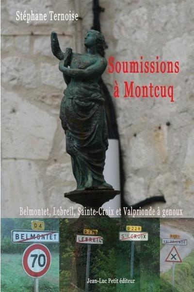 Soumissions a Montcuq: Belmontet, Lebreil, Sainte-Croix Et Valprionde a Genoux