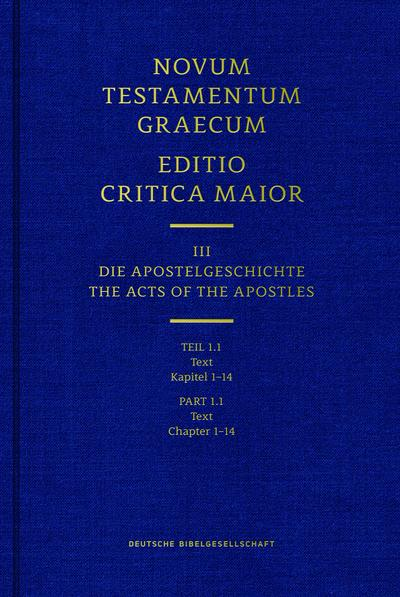 Novum Testamentum Graecum. Editio Critica Maior / Band III: Die Apostelgeschichte