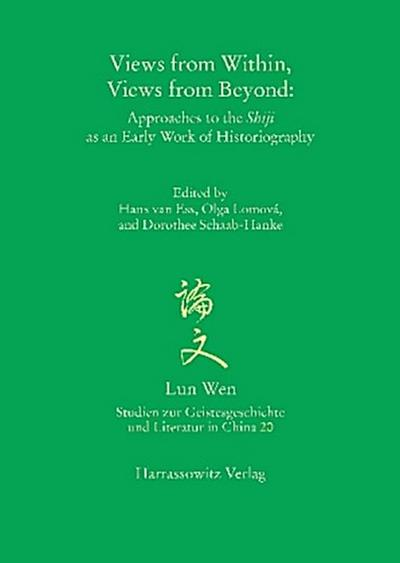 Views from Within, Views from Beyond: Approaches to the Shiji as an Early Work of Historiography