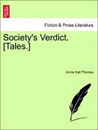 Society's Verdict. [Tales.] VOL. III