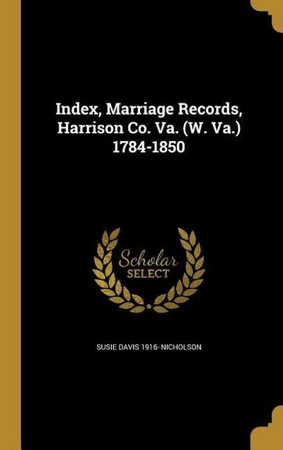 INDEX MARRIAGE RECORDS HARRISO