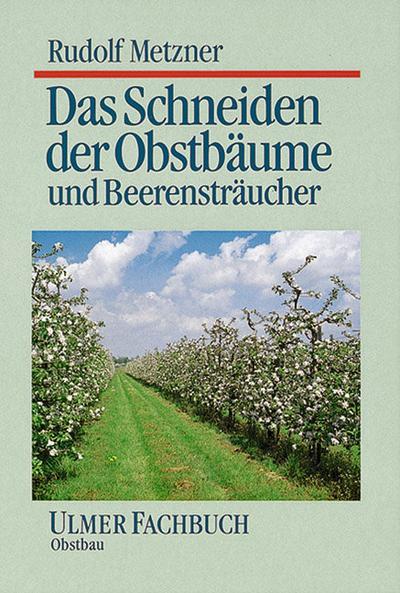 Das Schneiden der Obstbäume und Beerensträucher