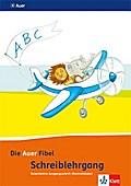 Die Auer Fibel. Schreibschriftlehrgang Vereinfachte Ausgangsschrift für Rechtshänder 1. Schuljahr. Ausgabe für Bayern - Neubearbeitung 2014