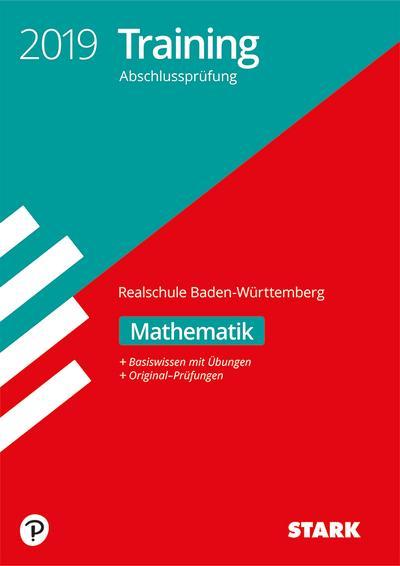 STARK Training Abschlussprüfung Realschule 2019 - Mathematik - BaWü