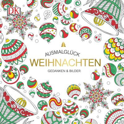 Ausmalglück Weihnachten; Gedanken & Bilder; Ausmalglück; Deutsch; 72 Illustrationen
