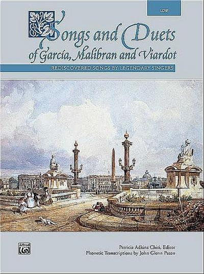 Songs and Duets of Garcia, Malibran and Viardot: Low Voice