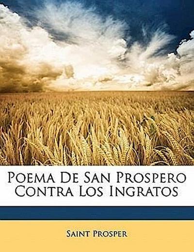 Poema De San Prospero Contra Los Ingratos