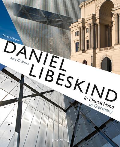 Daniel Libeskind in Deutschland/Daniel Libeskind in Germany