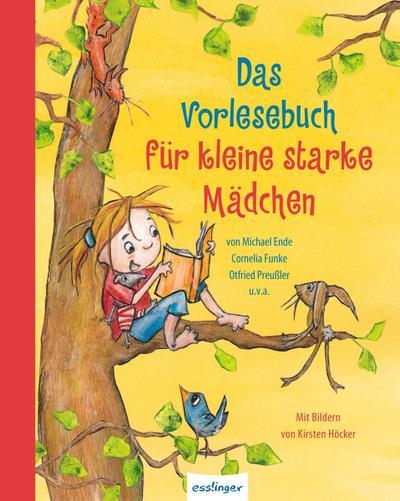 Das Vorlesebuch für kleine starke Mädchen