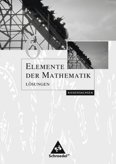 Elemente der Mathematik 6. Lösungen. Sekundarstufe 1. Niedersachsen