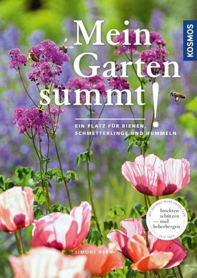 Mein Garten summt!: Ein Platz für Bienen, Hummeln und Schmetterlinge