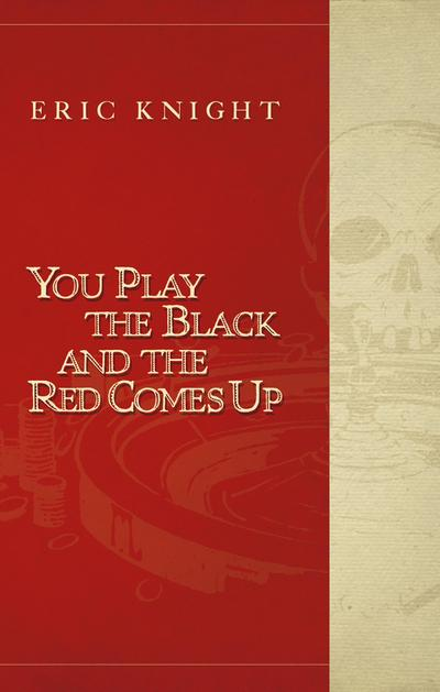 You Play the Black and the Red Comes Up