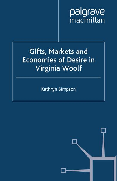 Gifts, Markets and Economies of Desire in Virginia Woolf