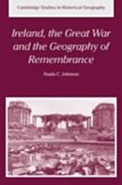 Ireland, the Great War and the Geography of Remembrance