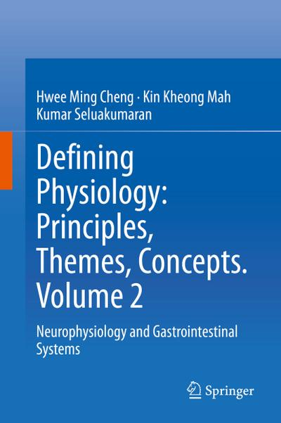Defining Physiology: Principles, Themes, Concepts. Volume 2