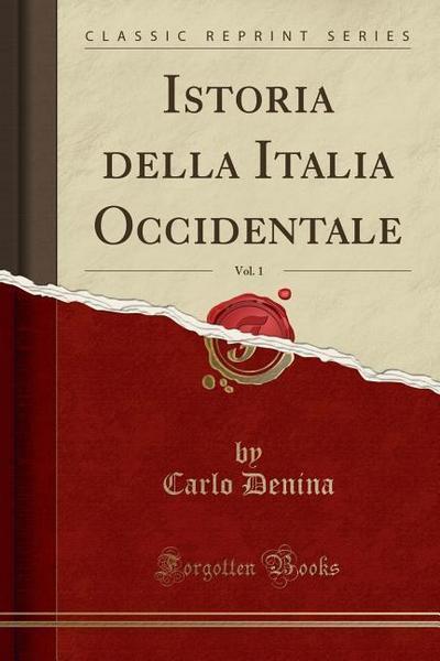 Istoria Della Italia Occidentale, Vol. 1 (Classic Reprint)
