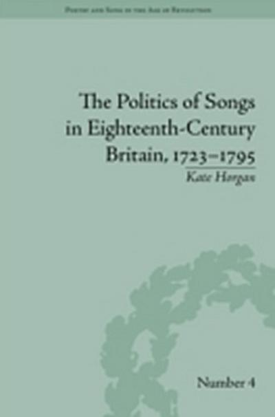 Politics of Songs in Eighteenth-Century Britain, 1723-1795