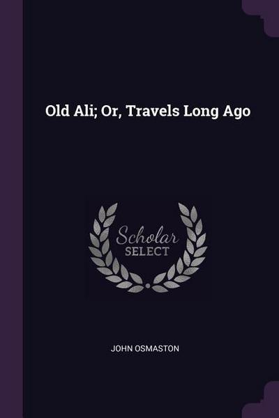 Old Ali; Or, Travels Long Ago