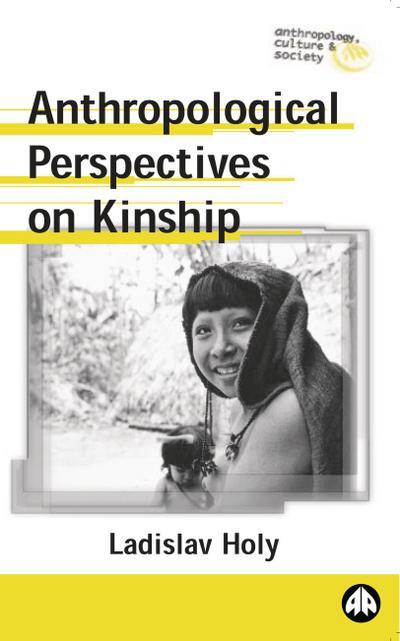 Anthropological Perspectives on Kinship