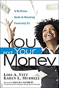 You and Your Money: A No-Stress Guide to Becoming Financially Fit [Taschenbuc...