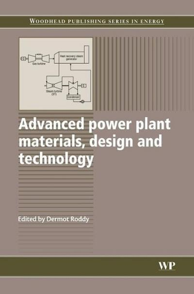 Advanced Power Plant Materials, Design and Technology (Woodhead Publishing Series in Energy)