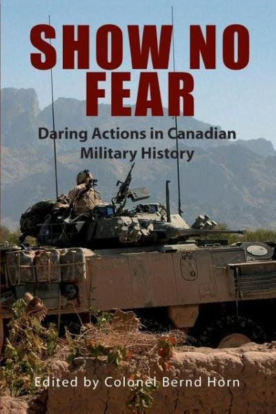 Show No Fear: Daring Actions in Canadian Military History