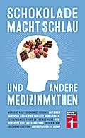 Schokolade macht schlau und andere Medizinmythen